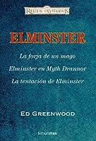 Elminster: La forja de un mago, Elmnster en Myth Drannor y La tentación de Elminster (Reinos Olvidados: Elminster, #1-3)