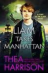 Liam Takes Manhattan by Thea Harrison