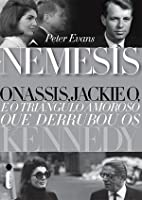 Nemesis: The True Story of Aristotle Onassis, Jackie O, and the Love