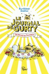 Le Journal de Gurty : Vacances en Provence (Gurty, #1)