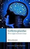 L'effetto placebo: Breve viaggio tra mente e corpo (Quality paperbacks)
