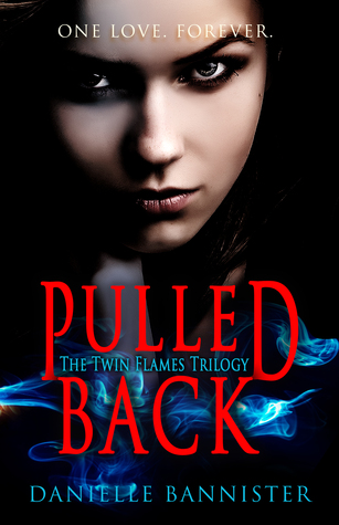 Pulled Back (Twin Flames Trilogy, #2) by Danielle Bannister