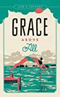 Grace Above All