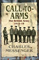 Call to Arms: The British Army 1914-18