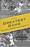 The Greatest Game: The Yankees, the Red Sox, and the Playoff of '78