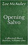 Opening Salvo: Collected Short Stories, Volume One