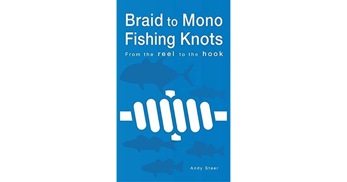 Braid to Mono Fishing Knots - From the reel to the hook by