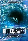 Verlorene Welt: Bitter & Sweet (Bitter & Sweet, #3)