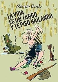La vida es un tango, y te piso bailando