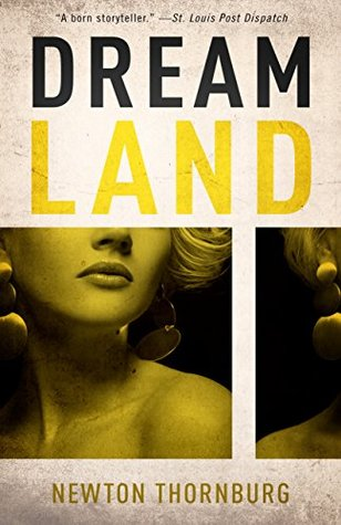 Dreamland by Newton Thornburg