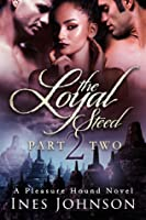 The Loyal Steed: Part Two (The Pleasure Hound Series)