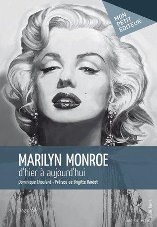 Marilyn Monroe, d'hier à aujourd'hui: Préface de Brigitte Bardot (Mon petit éditeur)