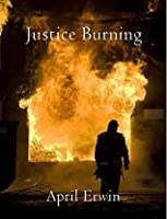 Justice Burning (Heroes in Justice #1)