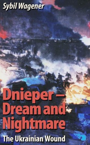 Dnieper - Dream and Nightmare: The Ukrainian Wound