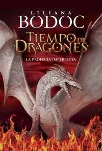 La Profecía Imperfecta Tiempo De Dragones 1 By Liliana Bodoc