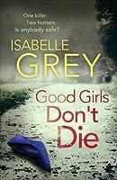 Good Girls Don't Die (D.I. Grace Fisher, #1)