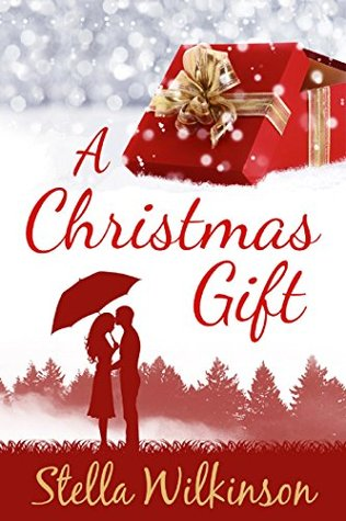 The Christmas Gift.A Christmas Gift By Stella Wilkinson