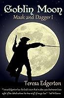 Goblin Moon: Mask and Dagger 1