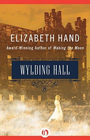 Wylding Hall by Elizabeth Hand