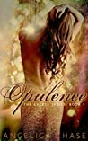 Opulence by Angelica Chase