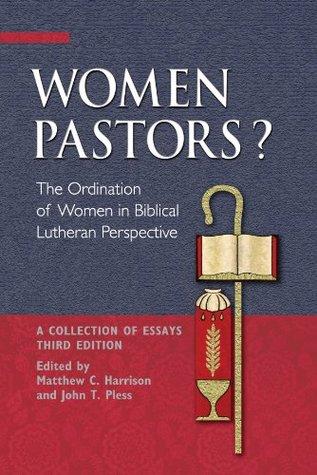 Women Pastors? - Third Edition by Matthew Harrison