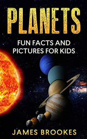Planets; Fun Facts and Pictures For Kids