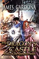 The Dragon's Castle  (Apprentice, #2)