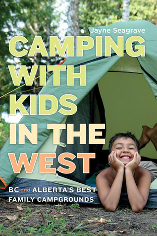 Camping with Kids in the West by Jayne Seagrave
