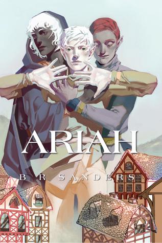 Ariah by B.R. Sanders