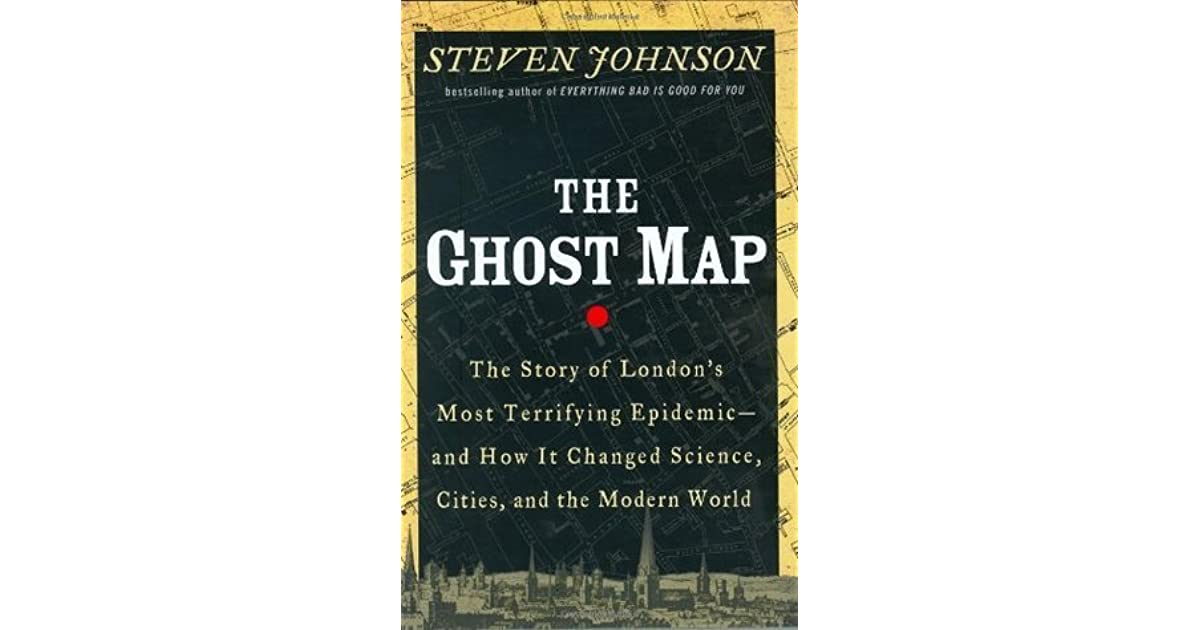The Ghost Map: The Story of London's Most Terrifying ... on