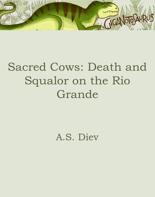 Sacred Cows: Death and Squalor on the Rio Grande