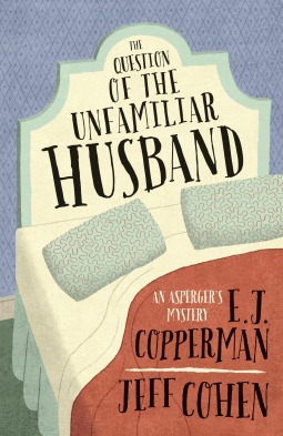 The Question of the Unfamiliar Husband (An Asperger's Mystery, #2)