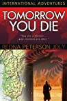 Tomorrow You Die (International Adventures)