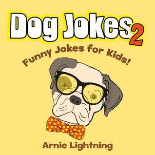 Dog Jokes for Kids! Funny Dog Joke Book: Funny Jokes about Dogs! (Funny Animal Jokes eBook for Children)