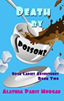 Death By Poison (Nova Ladies Adventures, #2)