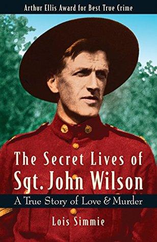 The Secret Lives of Sgt  John Wilson: A True Story of Love