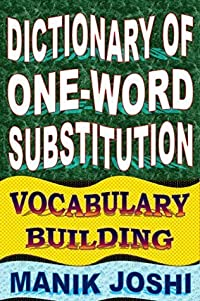 Dictionary of One-word Substitution: Vocabulary Building (English Word Power Book 13)