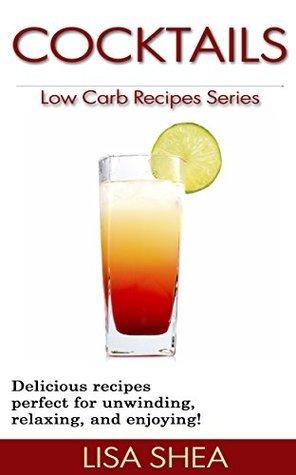 Cocktails (Low Carb Recipes #13)