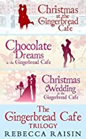 The Gingerbread Café Trilogy (The Gingerbread Cafe, #1-3)