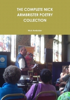 THE COMPLETE NICK ARMBRISTER POETRY COLLECTION
