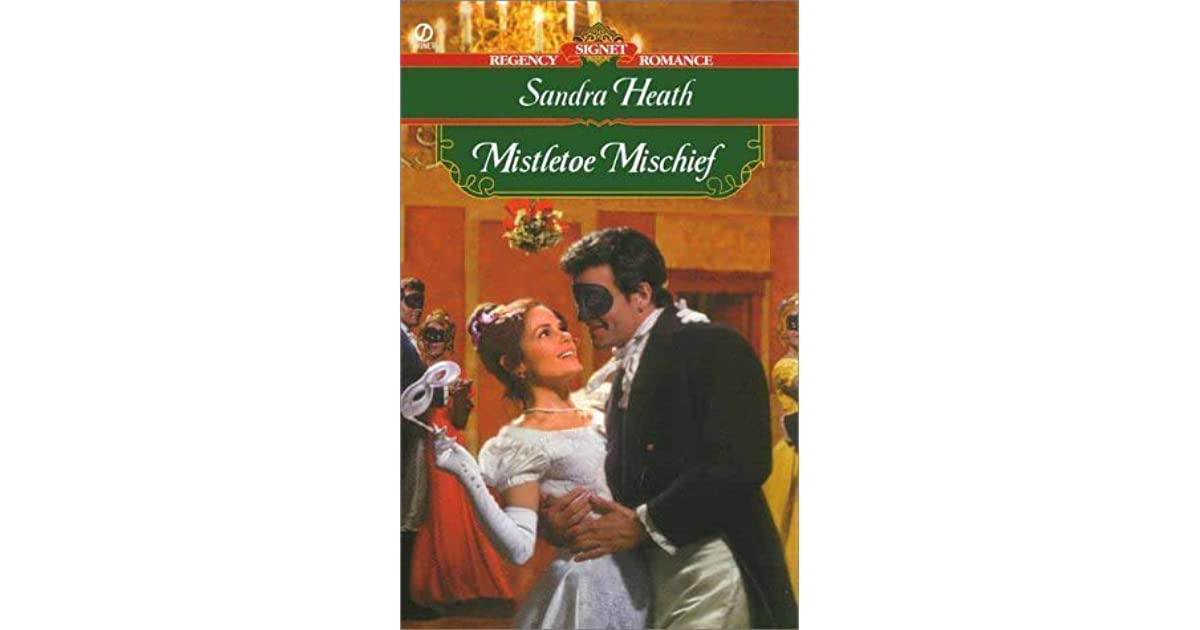 Mistletoe Mischief By Sandra Heath