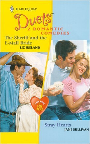 The Sheriff and the E-mail Bride / Stray Hearts