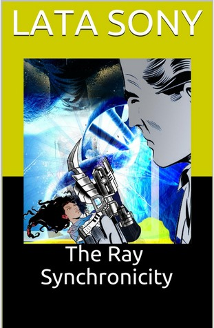 The Ray Synchronicity by Lata Sony
