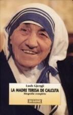 La Madre Teresa De Calcuta/ Mother Teresa Of Calcuta: Biografia Completa