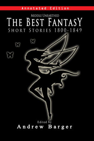 Middle Unearthed: The Best Fantasy Short Stories 1800-1849