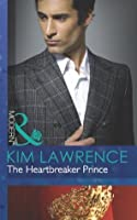The Heartbreaker Prince (Mills & Boon Modern) (Royal & Ruthless - Book 3)