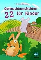 22 Gutenachtgeschichten für Kinder