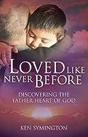 Loved Like Never Before