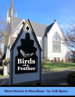 Birds of a Feather: Short Stories & Miscellany