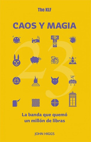 The KLF, caos y magia by J.M.R. Higgs